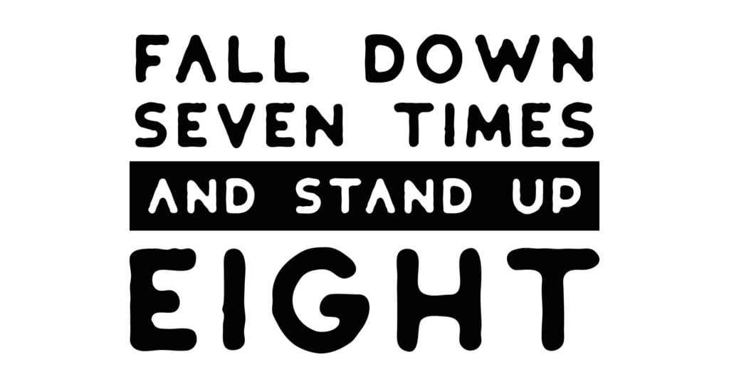 Fall down seven times and stand up eight. Hand drawn typography poster design. Concept of dealing with failure gracefully.