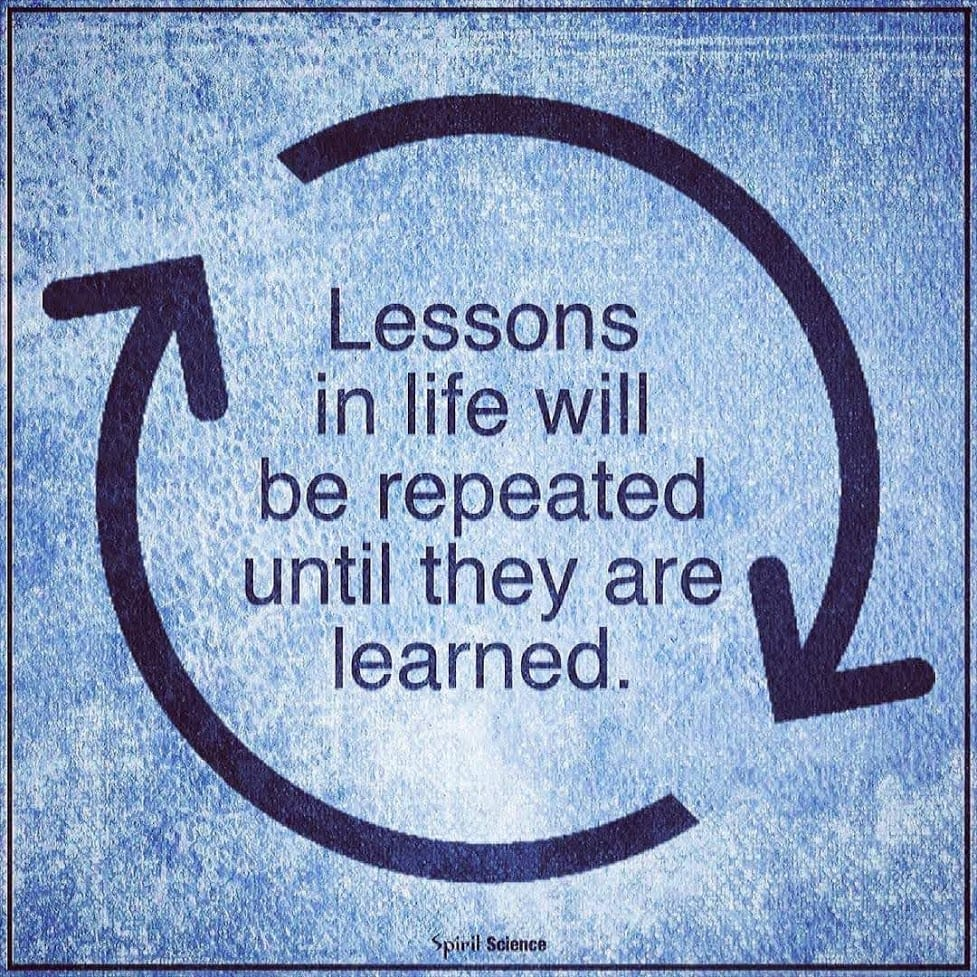 An image of two arrows in a circular cycle with the quote Lessons in life will be repeated until they are learned in the middle of them.
